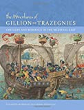 img - for The Adventures of Gillion de Trazegnies: Chivalry and Romance in the Medieval East book / textbook / text book