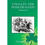 O'Malley, the Irish Dragoon - Vol. 2 ~ Charles Lever