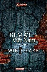 Bí Mật Việt Nam Qua Hồ Sơ Wikileaks (Tập 2)