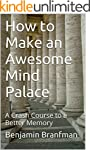 How to Make an Awesome Mind Palace: A...