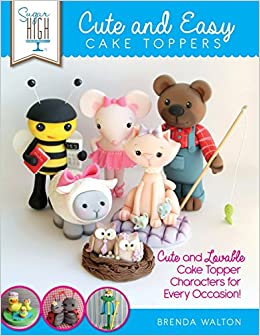 Cute And Easy Cake Toppers Brenda Walton