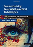 img - for Commercializing Successful Biomedical Technologies: Basic Principles for the Development of Drugs, Diagnostics and Devices book / textbook / text book