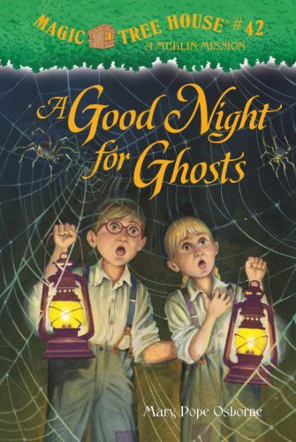Magic Tree House #42: A Good Night for Ghosts (A Stepping Stone Book(TM)), Mary Pope Osborne