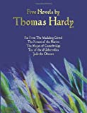 Thomas Hardy Five Novels by Thomas Hardy - Far from the Madding Crowd, the Return of the Native, the Mayor of Casterbridge, Tess of the D'Urbervilles, Jude the Obs