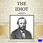 The Idiot [Russian Edition] Audiobook by Fyodor Dostoyevsky Narrated by Vyacheslav Gerasimov