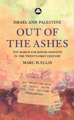 Israel and Palestine - Out of the Ashes: The Search for Jewish Identity in the Twenty-first