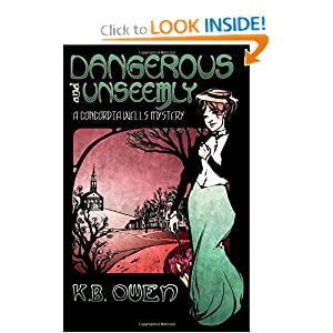 Dangerous and Unseemly: A Concordia Wells Mystery: K.B. Owen: 9780988997400: Amazon.com: Books