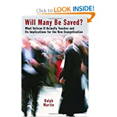 Will Many Be Saved?: What Vatican II Actually Teaches and Its Implications for the New Evangelization by Ralph Martin