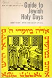 GUIDE TO JEWISH HOLY DAYS. History and Observance. Translated by Samuel Jaffe.
