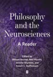Philosophy and the Neurosciences: A Reader