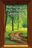 img - for Reframing the Path to School Leadership: A Guide for Teachers and Principals   [REFRAMING THE PATH TO SCHOO-2E] [Paperback] book / textbook / text book