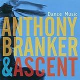 Dance Music - Anthony Branker & Ascent