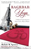 img - for B.A.G.H.D.A.D. Yoga: A Shift in Consciousness: Fear to Love, War to Peace book / textbook / text book