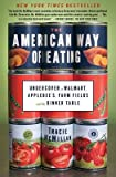 img - for [ The American Way of Eating: Undercover at Walmart, Applebee's, Farm Fields and the Dinner Table BY McMillan, Tracie ( Author ) ] { Paperback } 2012 book / textbook / text book
