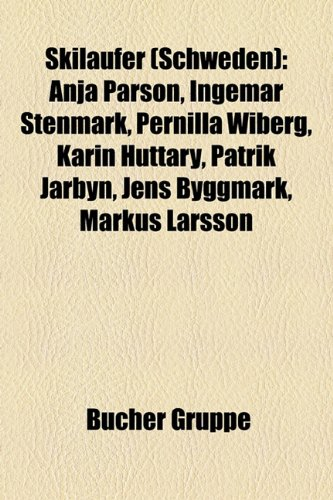 Skiläufer (Schweden): Anja Pärson, Ingemar Stenmark, Pernilla Wiberg, Karin Huttary, Patrik Järbyn, Jens Byggmark, Markus Larsson