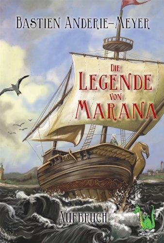 Buch: Die Legende von Marana - von Bastien Anderie-Meyer