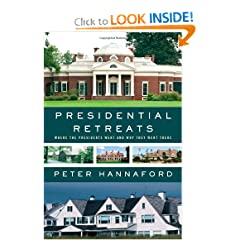Presidential Retreats: Where the Presidents Went and Why They Went There by Peter Hannaford