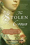 Stolen Crown: The Secret Marriage that Forever Changed the Fate of England by Susan Higginbotham