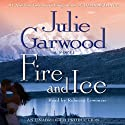 Fire and Ice (       UNABRIDGED) by Julie Garwood Narrated by Rebecca Lowman