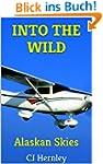 INTO THE WILD  Alaskan Skies: CJ's Ou...