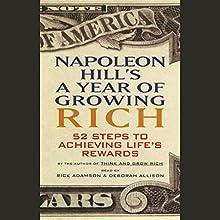 Napoleon Hill's A Year of Growing Rich: 52 Steps to Achieving Life's Rewards | Livre audio Auteur(s) : Napoleon Hill Narrateur(s) : Rick Adamson, Deborah Allison