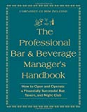 img - for The Professional Bar & Beverage Manager's Handbook: How to Open and Operate a Financially Successful Bar, Tavern, and Nightclub With Companion CD-ROM book / textbook / text book