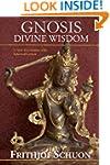 Gnosis: Divine Wisdom, A New Translat...