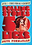 img - for 50 Licks: Myths and Stories from Half a Century of the Rolling Stones book / textbook / text book