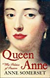 Queen Anne: A Biography (0007203756) by Somerset, Anne