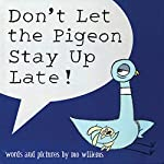 Don't Let The Pigeon Stay Up Late! | Mo Willems