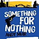 Something for Nothing Audiobook by Andy Muir Narrated by Bart Welsh