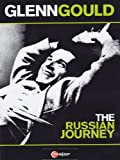 Glenn Gould - The Russian Journey