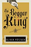 Oliver Potzsch The Beggar King (Hangman's Daughter Tales)