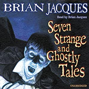 Seven Strange and Ghostly Tales | [Brian Jacques]