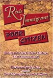 Rich Immigrant, Poor Citizen: Immigrants Teach Their Children What Citizens Don't