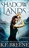 Shadow Lands (The Warrior Chronicles, 3) by K.F. Breene