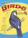 How to Draw Birds (Dover How to Draw) (048647240X) by John Green