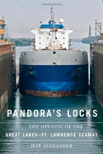 Pandora's Locks: The Opening of the Great Lakes-St....