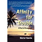 Affinity for Trouble- A Puerto Rican Story ~ Hector Florencio Varela
