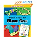Paper Crafts for Mardi Gras (Paper Craft Fun for Holidays)