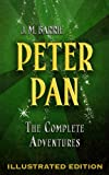 img - for Peter Pan: The Complete Adventures (Illustrated Peter Pan, Peter Pan in Kensington Gardens, and The Little White Bird) book / textbook / text book