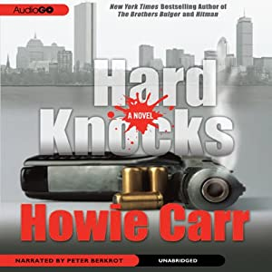 Hard Knocks: A Novel | [Howie Carr]