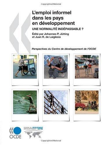 Études du Centre de Développement L'emploi informel dans les pays en développement : Une normalité indépassable ?: