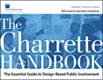The Charrette Handbook: The Essential...