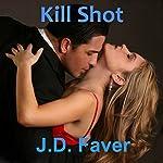 Kill Shot | J.D. Faver