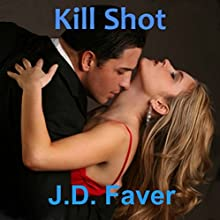 Kill Shot Audiobook by J.D. Faver Narrated by Hollie Jackson