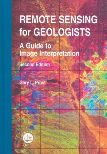 Remote Sensing for Geologists: A Guide to Image Interpretation