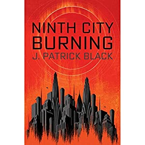 Ninth City Burning Audiobook