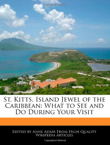 St. Kitts, Island Jewel of the Caribbean: What to See and Do During Your Visit