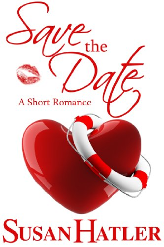 Save the Date (Better Date than Never) by Susan Hatler
